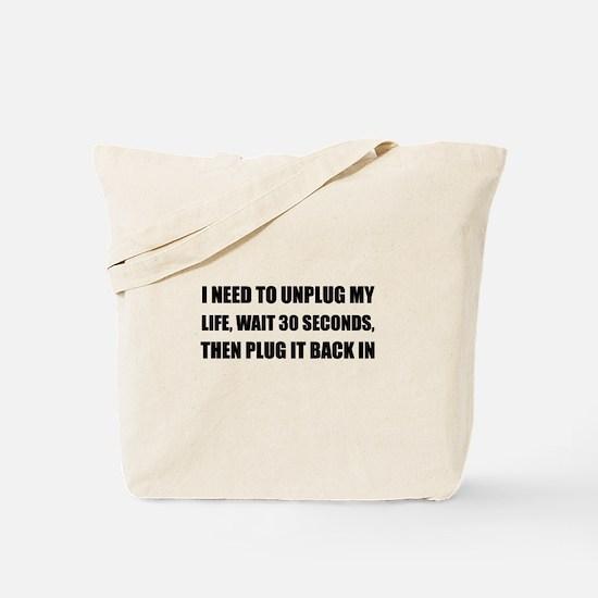 Unplug My Life Tote Bag