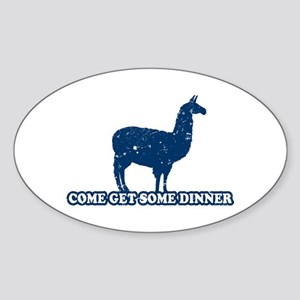 Come get some dinner Oval Sticker