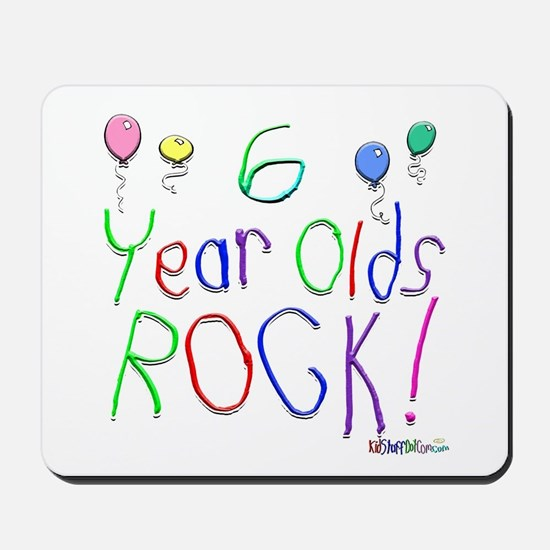 6 Year Olds Rock ! Mousepad