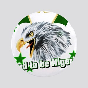 Proud to be Nigerian Button