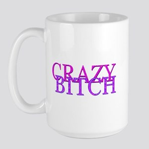 Crazy Bitch Large Mug