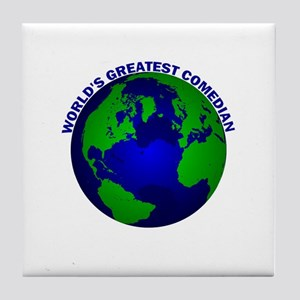 World's Greatest Comedian Tile Coaster