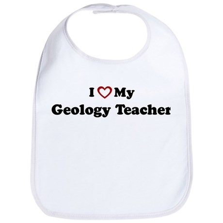 I Love My Geology Teacher Bib