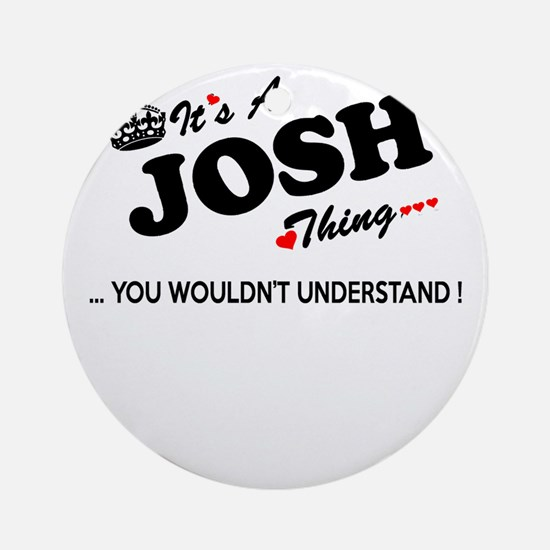 Cute Josh Round Ornament