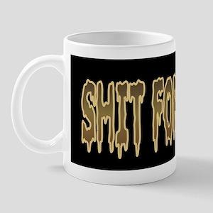 Shit For Brains Mug