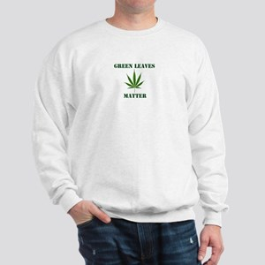 Green Leaves Matter Sweatshirt