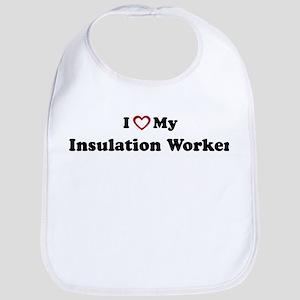 I Love My Insulation Worker Bib