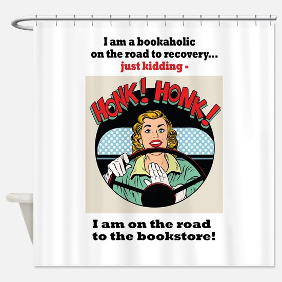Bookaholic on road to recovery Shower Curtain