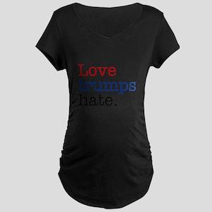Love Trumps Hate Maternity T-Shirt