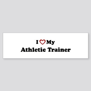 I Love My Athletic Trainer Bumper Sticker