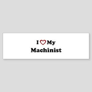 I Love My Machinist Bumper Sticker