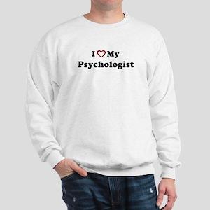 I Love My Psychologist Sweatshirt