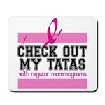 Check Out My Tatas (Cancer) Mousepad