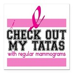 """Check Out My Tatas (canc Square Car Magnet 3"""""""