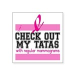 Check Out My Tatas (cancer) Square Sticker 3""