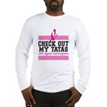 Check Out My Tatas (Cancer) Long Sleeve T-Shirt