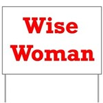 Wise Woman Yard Sign