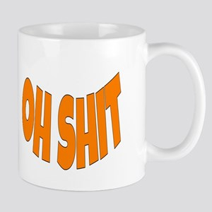 Oh SHIT Mugs