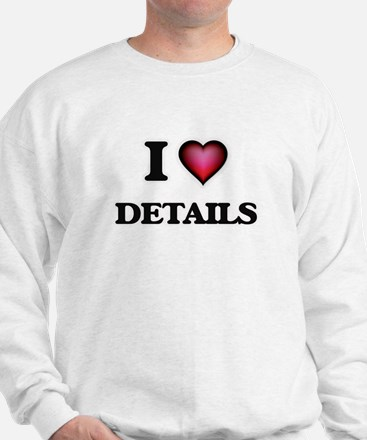 I love Details Sweatshirt