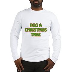Hug Christmas Trees Long Sleeve T-Shirt