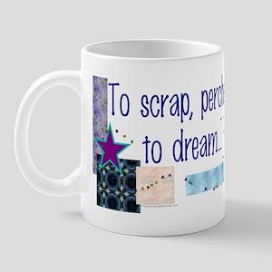 To Scrap, Perchance to Dream Mug