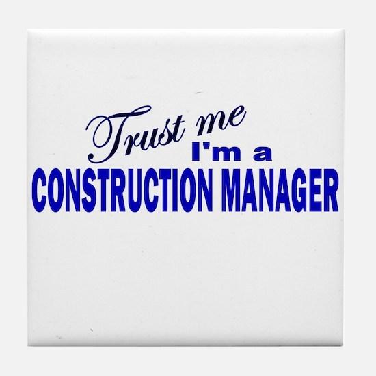 Trust Me I'm a Construction M Tile Coaster