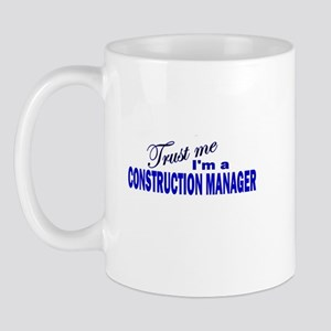 Trust Me I'm a Construction M Mug