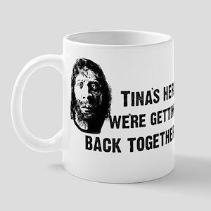 Tina's Here! Mug
