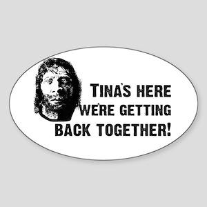 Tina's Here! Oval Sticker