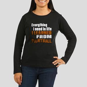 Everything I Lear Women's Long Sleeve Dark T-Shirt
