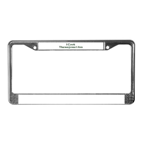 I Cook Therefore I Am License Plate Frame