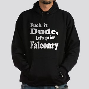 Fuck it Dude, Let's go for Falconry Hoodie (dark)