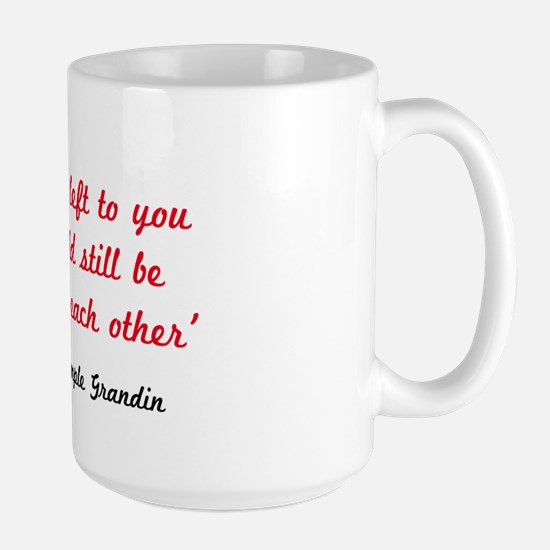 Temple Grandin Quote Large Mug