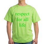 326. [green] respect for all life. .  Green T-Shir