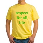 326. [green] respect for all life. .  Yellow T-Shi