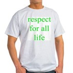 326. [green] respect for all life. .  Ash Grey T-S