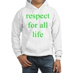 326. [green] respect for all life. . Hooded Sweat