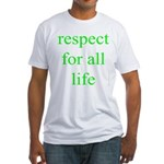 326. [green] respect for all life. .  Fitted T-Shi