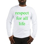 326. [green] respect for all life. .  Long Sleeve