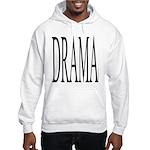 325. drama.. Hooded Sweatshirt