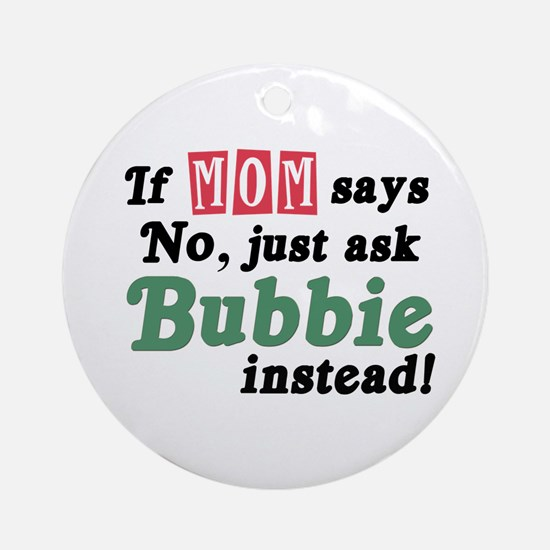 Just Ask Bubbie! Ornament (Round)