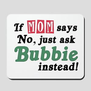 Just Ask Bubbie! Mousepad