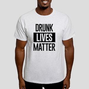 Drunk Lives Matter Light T-Shirt