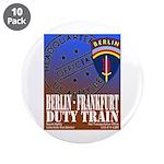 "The Berlin to Frankfurt Duty 3.5"" Button (10 pack)"