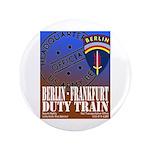 "The Berlin to Frankfurt Duty 3.5"" Button (100 pack"