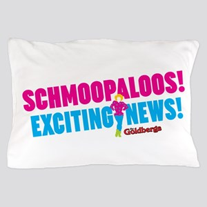 Schmoopaloos Exciting News Pillow Case