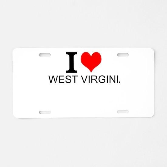 I Love West Virginia Aluminum License Plate