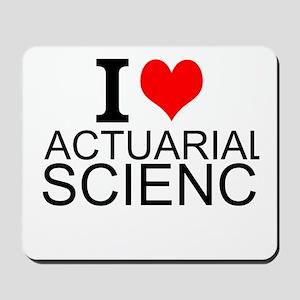 I Love Actuarial Science Mousepad