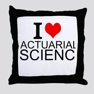 I Love Actuarial Science Throw Pillow