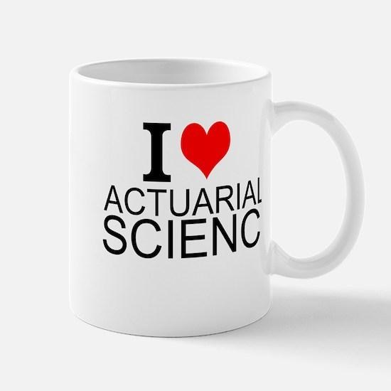 I Love Actuarial Science Mugs